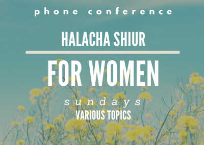 Halacha Shiur for Women